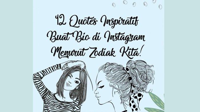 12 Quotes Inspiratif yang Cocok Ditulis di Bio Instagram Berdasarkan Zodiak