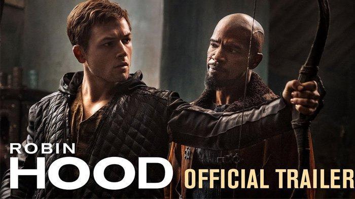 Trailer dan Sinopsis Film Robin Hood 2018, Tayang Perdana di Bioskop Indonesia Hari Ini