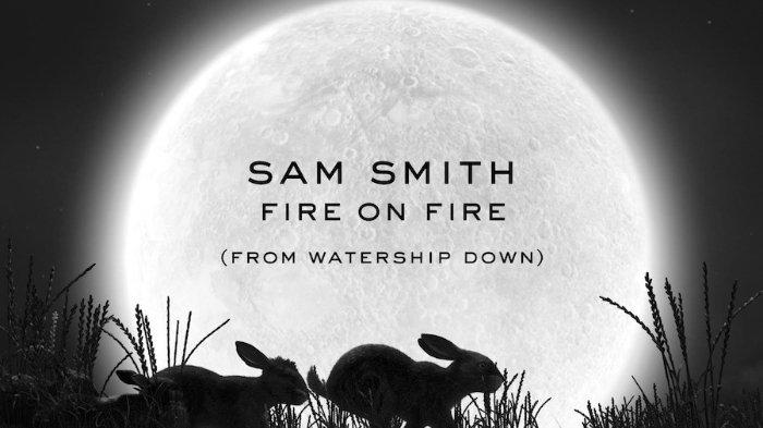 DOWNLOAD Lagu 'Fire on Fire' - Sam Smith, OST Watership Down: Lengkap Lirik, Terjemahan, Musik Video