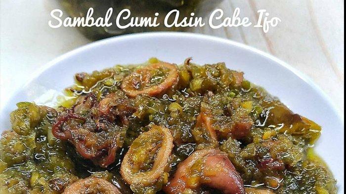 resep sambal cumi asin cabe ijo makan malam makin spesial dengan rh style tribunnews com