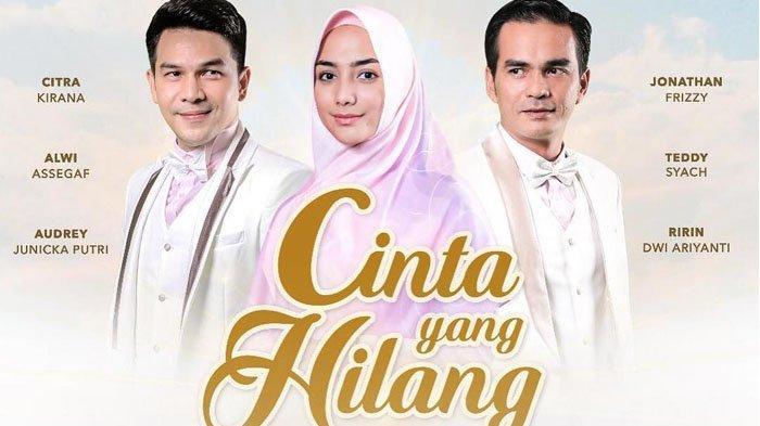 Sinopsis Sinetron Cinta Yang Hilang di RCTI Hari Ini Selasa 12 Maret 2019 Jam 19.15 WIB