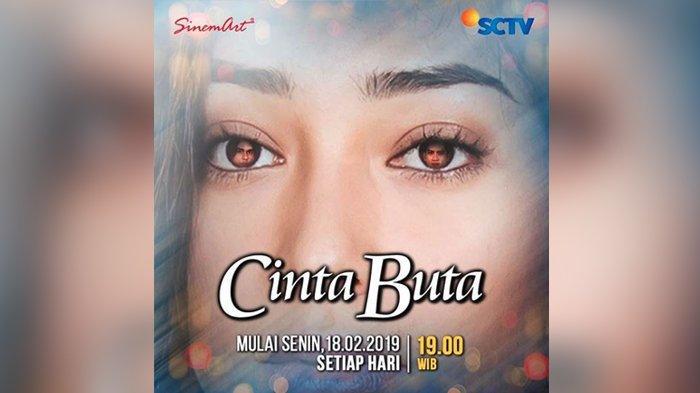 Sinopsis Sinetron Cinta Buta di SCTV Hari Ini Sabtu 16 Maret 2019 Jam 18.30 WIB