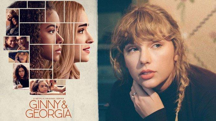 Ada Apa dengan 'Ginny and Georgia'? Taylor Swift Tak Terima Asmaranya Kena Sindir, Simak Faktanya