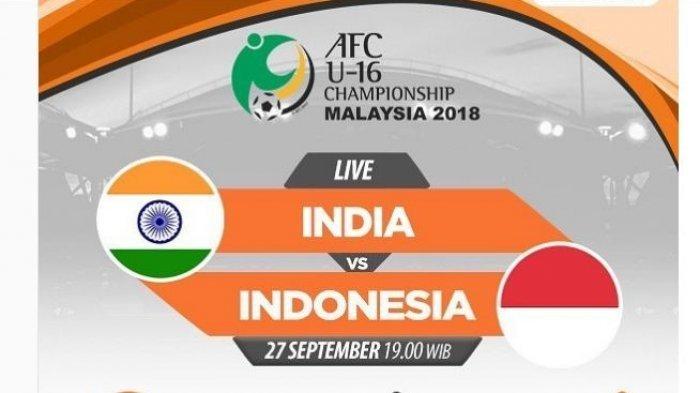 Siaran Langsung Live Streaming MNCTV Timnas Indonesia U16 vs India, Piala AFC 2018 Jam 18.45 WIB