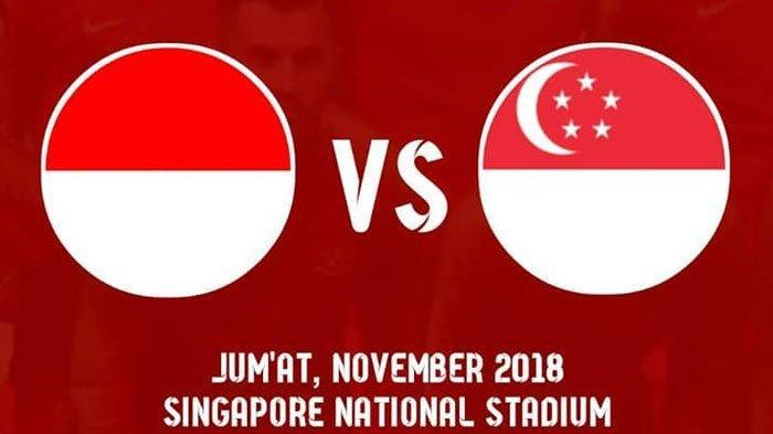 SEDANG BERLANGSUNG - Live Streaming Indonesia Vs Singapura Piala AFF 2018, Garuda Tertinggal 1-0