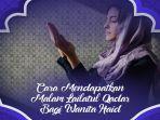 3-amalan-yang-bisa-dilakukan-wanita-haid-untuk-mendapatkan-malam-lailatul-qadar-di-ramadan-1440-h.jpg