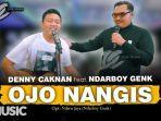 denny-caknan-feat-ndarboy-genk-ojo-nangis.jpg