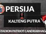 prediksi-jadwal-persija-vs-kalteng-putra-di-8-besar-piala-presiden-live-streaming-di-indosiar.jpg