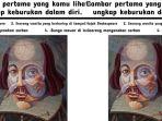 Gambar Pertama yang Kamu Lihat Tunjukkan Karakter Aslimu, Wajah Shakespeare : Ego Tinggi Nih!