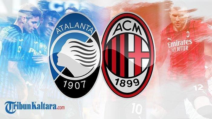 Live Streaming Atalanta vs AC Milan di Liga Italia, Kessie Disorot, Rebic Starter, Live Vidio.com