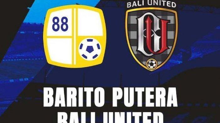 SEDANG BERLANGSUNG, BRI Liga 1 Barito Putera vs Bali United Pukul 15.15 WIB, Klik Link di Sini