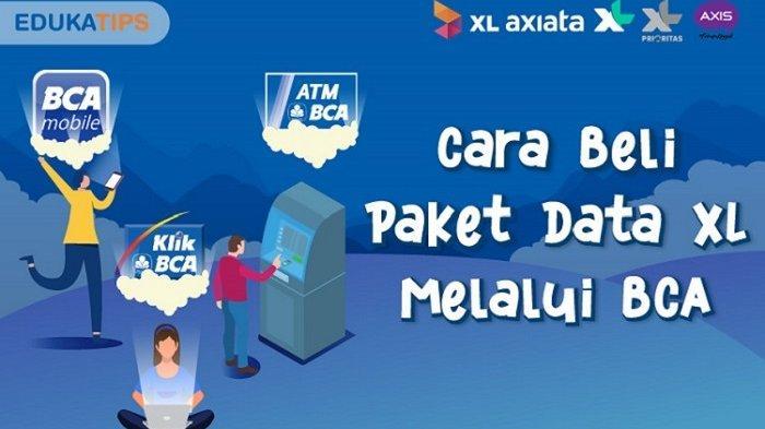 XL Axiata Jalin Kerja Sama BCA, Mudahkan Pelanggan Beli Paket Data, Simak Berikut Cara Belinya