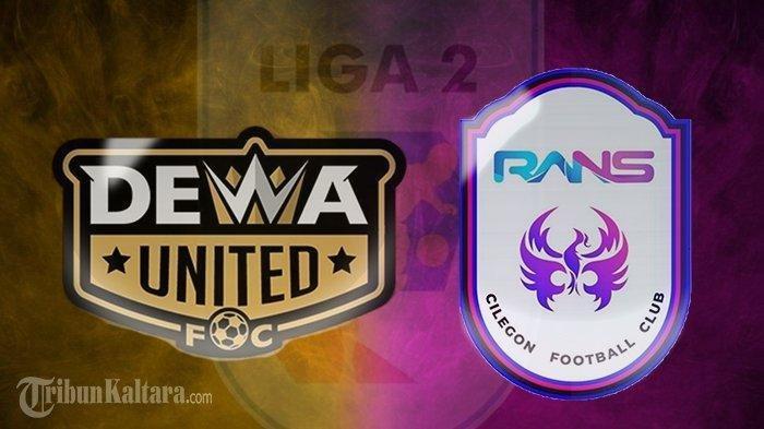 Dewa United vs RANS Cilegon FC Liga 2 Hari ini, Live Streaming Vidio, Reuni Pemain Senior Eks Liga 1