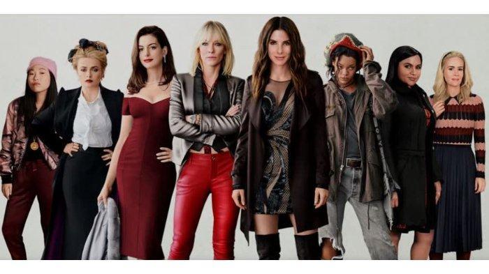 Sinopsis Film Ocean's 8 Dibintangi Sandra Bullock, Cate Blanchett, Anne Hathaway, hingga Rihanna