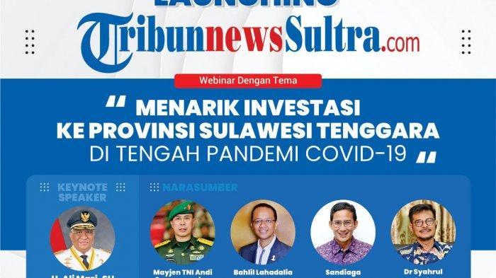 Link Launching TribunnewsSultra dan Webinar Menarik Investasi ke Sulawesi Tenggara di Tengah Pandemi