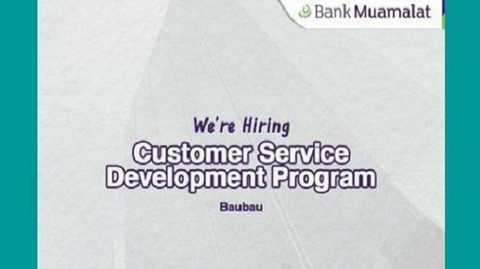 Lowongan Kerja Baubau, Bank Muamalat Buka Loker Customer Service Development Program, Kualifikasi