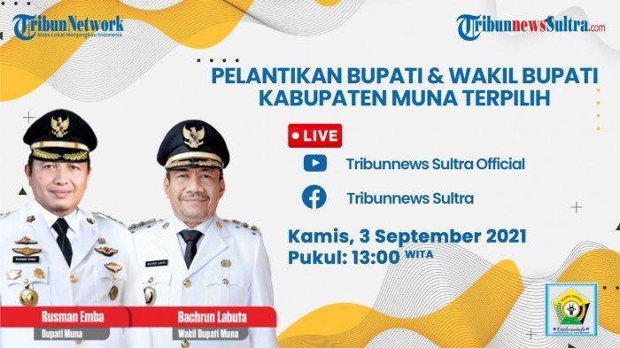 Live Streaming Pelantikan Bupati dan Wakil Bupati Muna 2021-2024 LM Rusman Emba dan Bachrun Labuta