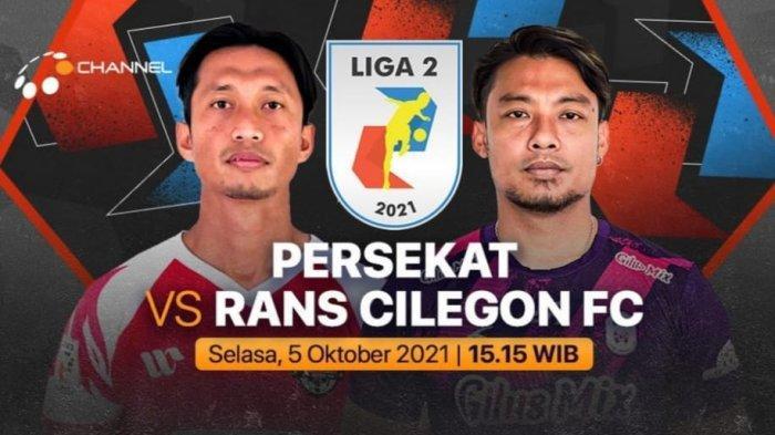 Persekat Vs RANS Cilegon FC Liga 2 Hari Ini, Pukul 15.15 WIB Live Streaming O Channel Klik Link Ini