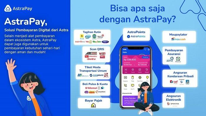 AstraPay Mudahkan Masyarakat saat Pembayaran Digital, BI Keluarkan Lisensi Uang Elektronik