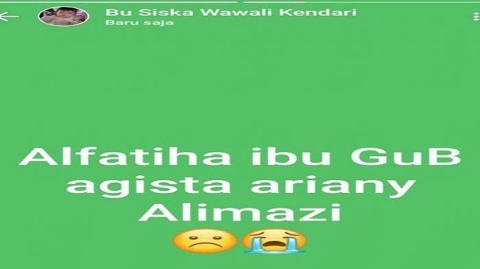 Wakil Wali Kota Kendari Siska Karina Imran mengabarkan istri Gubernur Sulawesi Tenggara (Sultra) Ali Mazi, Agista Ariany meninggal dunia.