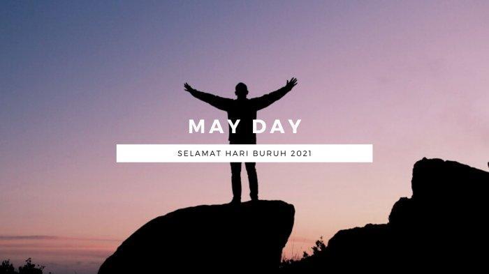 Kumpulan Ucapan Selamat Hari Buruh 1 Mei 2021, Kata-kata Inspirasi dan Motivasi Peringati May Day