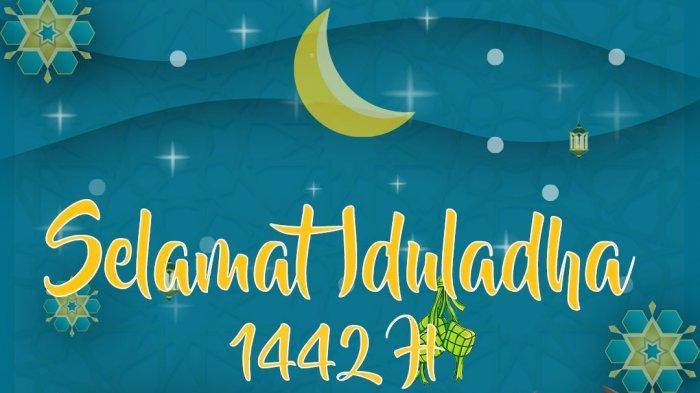Kumpulan Ucapan dan Kata-kata Selamat Hari Raya Idul Adha 2021 Lengkap Bahasa Indonesia dan Inggris