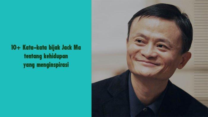 10 Kata Kata Bijak Jack Ma Tentang Kehidupan Yang Menginspirasi Kumpulan Kata Motivasi Tribun Sumsel
