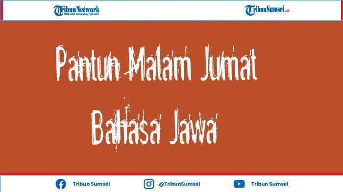 10 Pantun Humor Malam Jumat Bahasa Jawa Bisa Untuk Status WA dan Caption Instagram