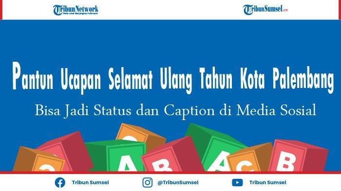10 Pantun Ucapan Selamat Ulang Tahun (HUT) Kota Palembang, Status Caption Media Sosial