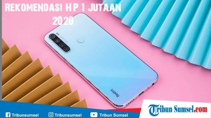 10 Rekomendasi Daftar HP 1 Jutaan Terbaik 2020, Ada Realme 5i Baru Rilis, Oppo A5s, Samsung A10s