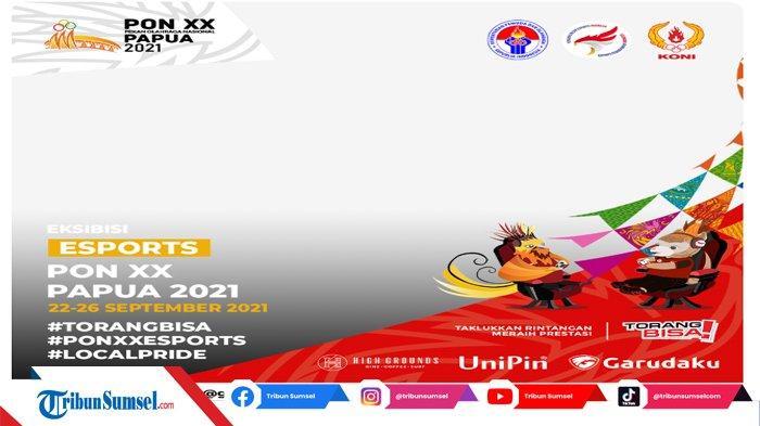 10 Twibbon PON XX Papua 2021 Cabor Esports, Jadikan Foto Profil atau Posting di Media Sosial