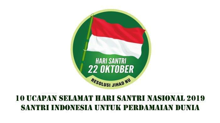 Bahasa Inggris Hari Santri Nasional 10 Ucapan Selamat Hari Santri Nasional 2019 Santri Indonesia Untuk Perdamaian Dunia Tribun Sumsel