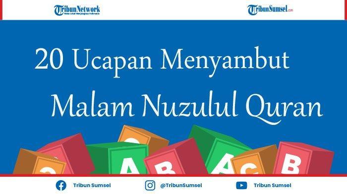20 Ucapan Menyambut Malam Nuzulul Quran, Bisa Dibagikan dan Jadi Status Caption WA, FB, IG