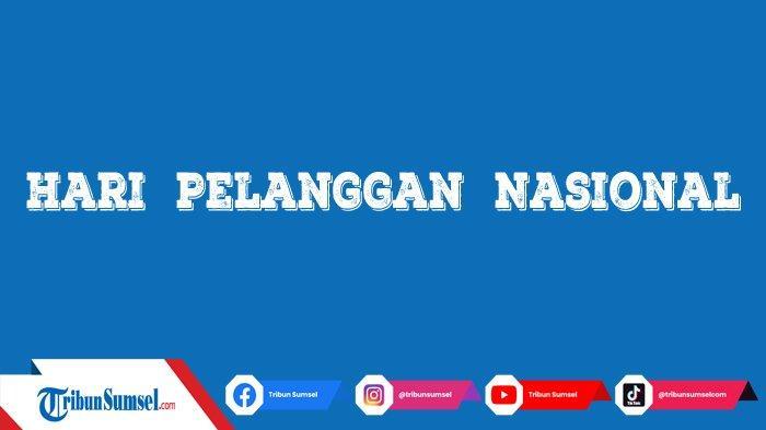 20 Caption Ucapan Selamat Hari Pelanggan Nasional (HPN) 2021 dari Konsumen dan Pelaku Usaha