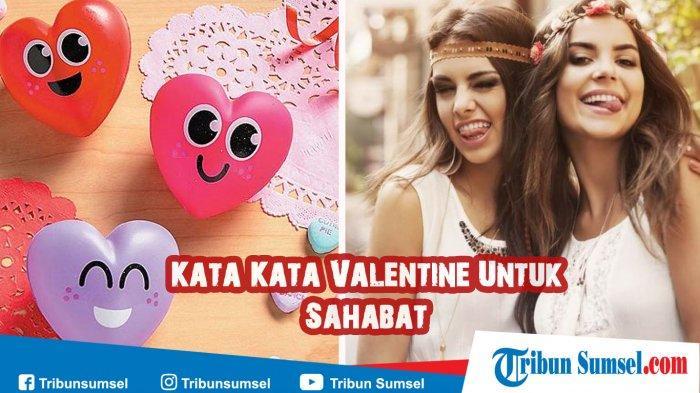 25 Kata Kata Valentine Untuk Sahabat Dalam Bahasa Inggris Dan Terjemahan Ajak Seru Seruang Bareng Tribun Sumsel