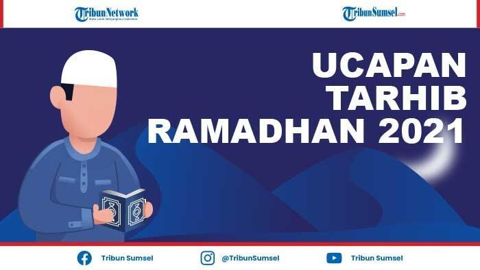 25 Ucapan Tarhib Ramadhan 2021 Menyentuh Hati, Cocok Bagikan Kepada Atasan, Keluarga, Rekan Kerja