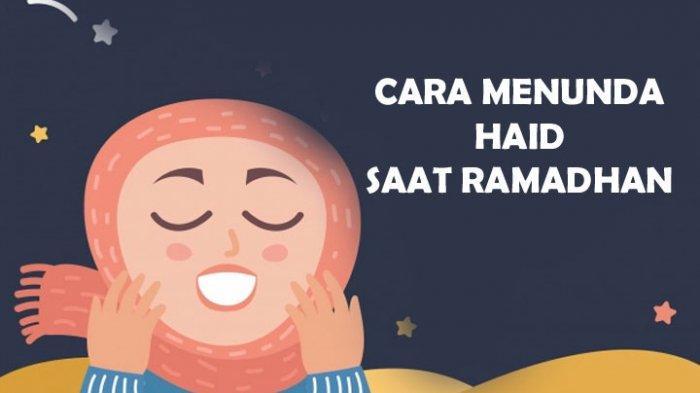 3 Cara Agar Tidak Haid Saat Ramadhan 2021 Aman dan Efektif, Bisa Berpuasa Sebulan Penuh