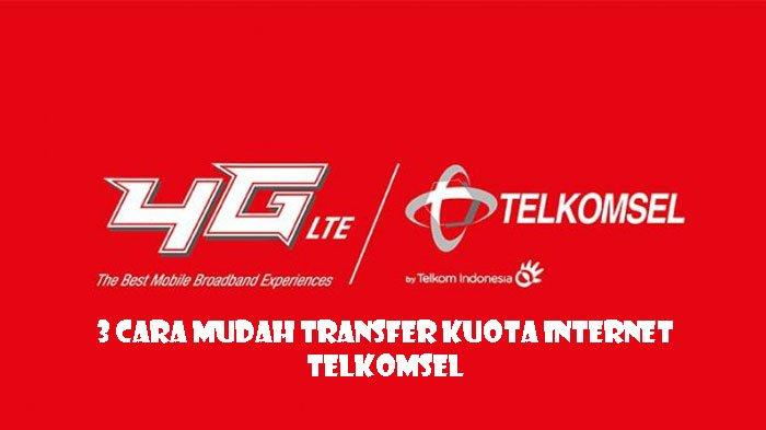 3 cara mudah transfer kuota internet telkomsel
