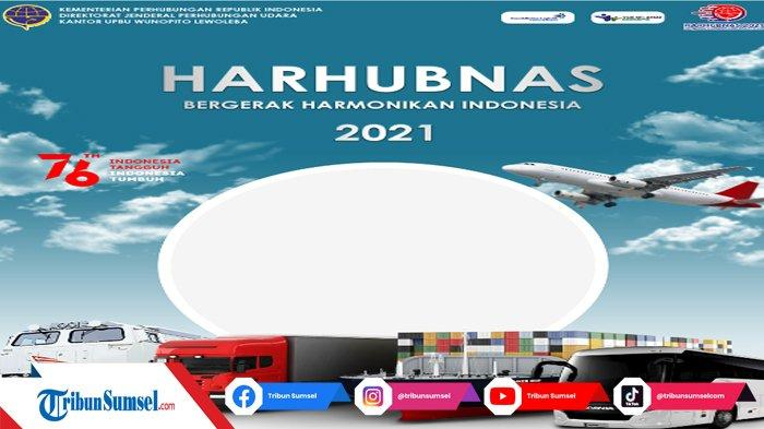 35 Link Twibbon Bingkai Foto Hari Perhubungan Nasional 2021 Pilihan Terbaik dan Cara Pasangnya