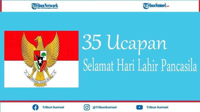35 Ucapan Selamat Hari Lahir Pancasila 1 Juni 2021, Bisa Dijadikan Caption Media Sosial