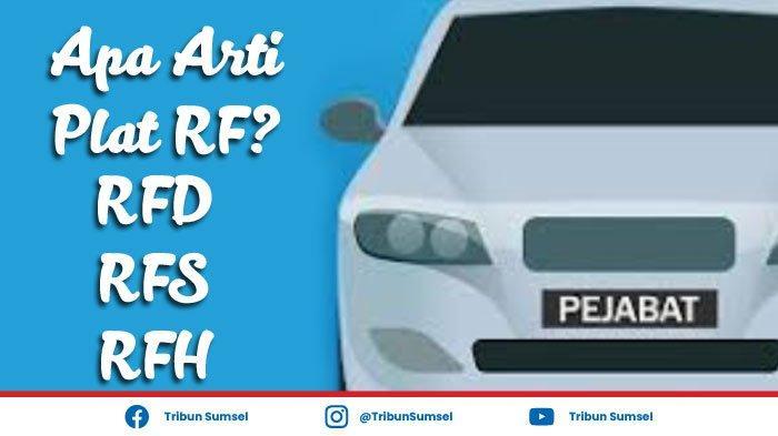 Apa Arti Plat RF, RFX, RFS, RFP, RFD, Plat Nomor Kendaraan Bukan Untuk Kalangan Umum