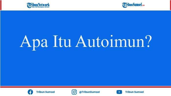 Apa Itu Autoimun ? Hingga Dr Tirta Khawatirkan Kondisi Ashanty yang Positif Corona