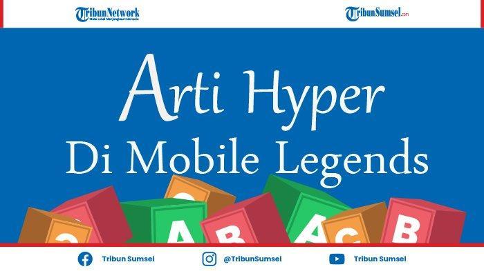 Apa Itu Hyper, Meta, Carry, Istilah Populer di Game Mobile Legends, Ini Artinya