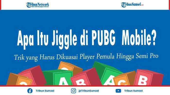 Apa Itu Jiggle Dalam PUBG? Trik Harus Dikuasai Oleh Player Pemula Hingga Semi Pro