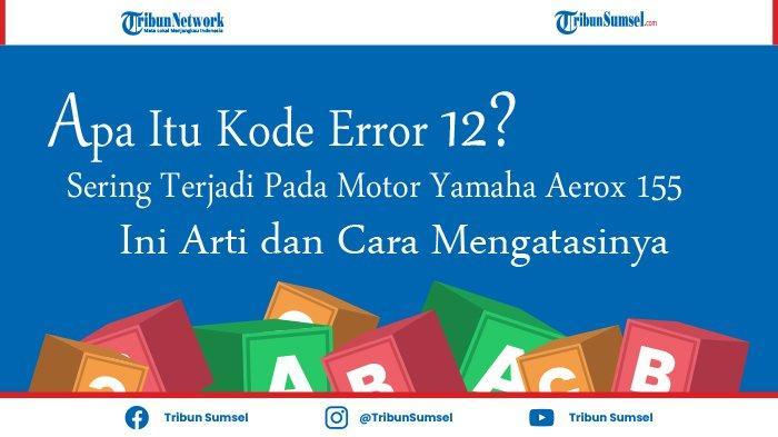 Apa itu Kode Error 12? Para Pengguna Motor Yamaha Areox 155 Harus Paham, Karena Sering Terjadi