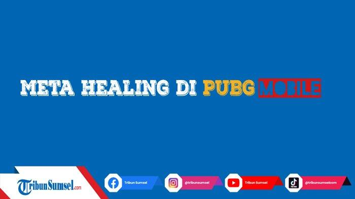 Apa Itu Arti Meta Healing di PUBG Mobile? Sering Dilakukan Pro Player di Turnamen Besar