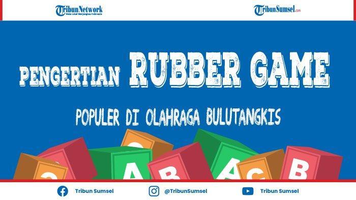 Apa Itu Rubber Game di Bulutangkis? Berikut Pengertian dan Aturannya, Penggemar Badminton Harus Tahu