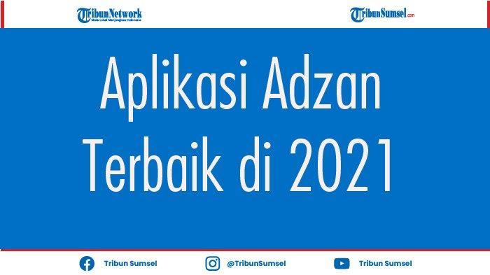 Aplikasi Adzan Android Terpopuler di 2021 Untuk Pengingat Waktu Imsak dan Berbuka Puasa.