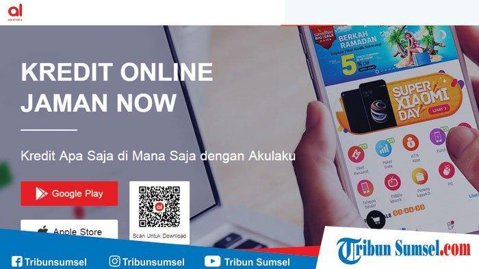 Pinjaman Online Akulaku Cara Daftar Cara Pengajuan Pinjaman Download Aplikasi Akulaku Di Sini Tribun Sumsel