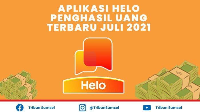 Aplikasi Helo Penghasil Uang DANA Terbaru Juli 2021, Penarikan Bisa Rp 300 Ribu Per Hari